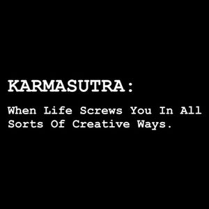 Karmasutra is a custom made funny top quality sarcastic t-shirt that is great for gift giving or just a little laugh for yourself