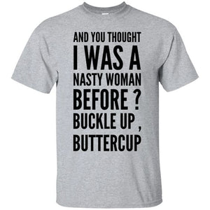 I Was Nasty Before? is a custom made funny top quality sarcastic t-shirt that is great for gift giving or just a little laugh for yourself