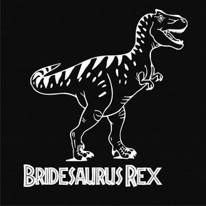 Bridesaurus Rex is a custom made funny top quality sarcastic t-shirt that is great for gift giving or just a little laugh for yourself