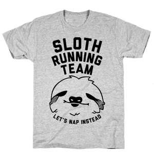 SLOTH RUNNING TEAM is a custom made funny top quality sarcastic t-shirt that is great for gift giving.   is a custom made funny top quality sarcastic t-shirt that is great for gift giving.