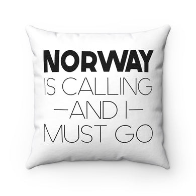 Norway Is Calling And I Must Go Square Pillow Cover 14