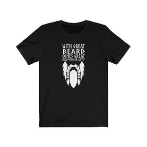 With Great Beard Comes Great Responsibility Unisex T-Shirt Black / L - Scandinavian Design Studio