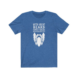 With Great Beard Comes Great Responsibility Unisex T-Shirt Heather True Royal / XS - Scandinavian Design Studio