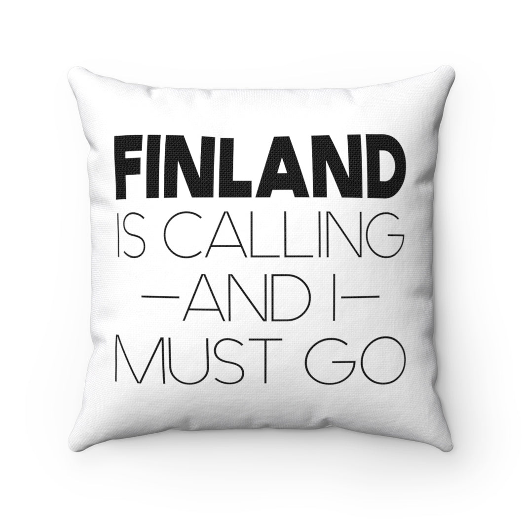 Finland Is Calling And I Must Go Square Pillow Cover