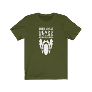 With Great Beard Comes Great Responsibility Unisex T-Shirt Olive / S - Scandinavian Design Studio
