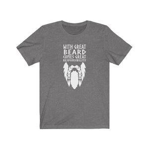 With Great Beard Comes Great Responsibility Unisex T-Shirt Deep Heather / XS - Scandinavian Design Studio