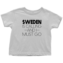 Load image into Gallery viewer, Sweden Is Calling And I Must Go Toddler Tee Toddler T-Shirt / White / 2T - Scandinavian Design Studio