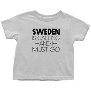 Sweden Is Calling And I Must Go Toddler Tee Toddler T-Shirt / White / 2T - Scandinavian Design Studio