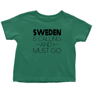 Sweden Is Calling And I Must Go Toddler Tee Toddler T-Shirt / Kelly / 2T - Scandinavian Design Studio
