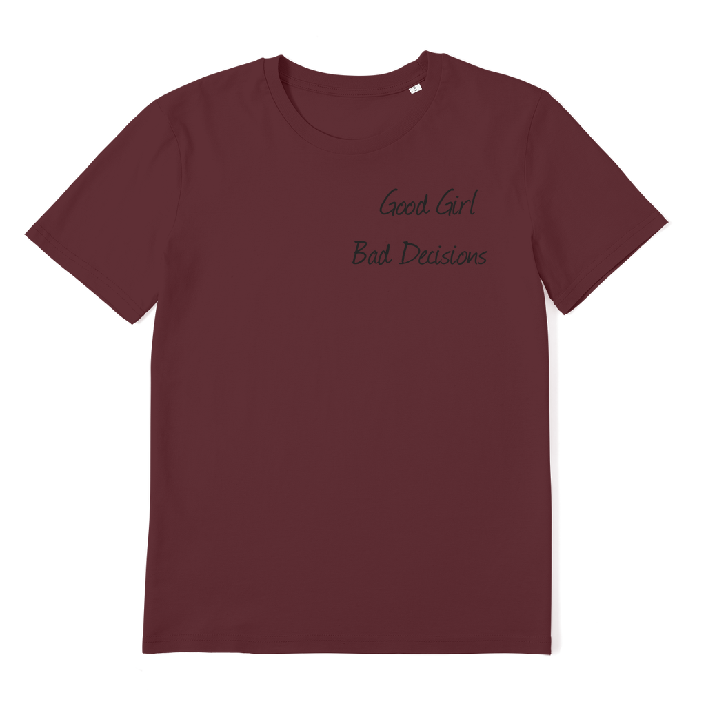 Lux Pure Cotton Organic Vintage T-shirt Good Girl Bad Decisions