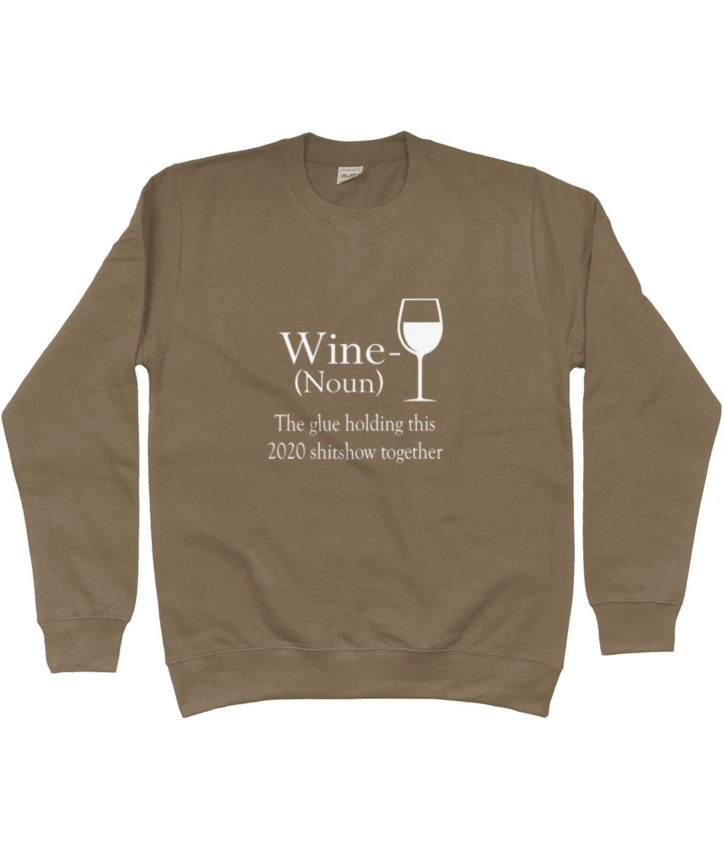 Wine The Glue Holding This 2020 Shitshow Together Quality Sweatshirt - Now Vintage for 2021!