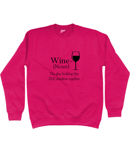 Wine The Glue Holding This 2020 Shitshow Together Quality Sweatshirt -  Vintage for 2021