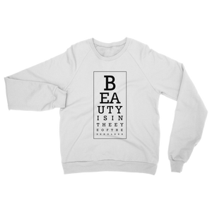 Beauty is in Eye Adult Sweatshirt