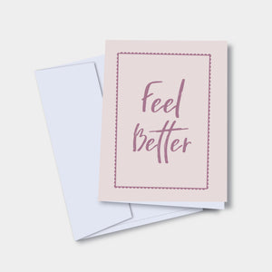Feel Better  - Mental Health Greeting Card
