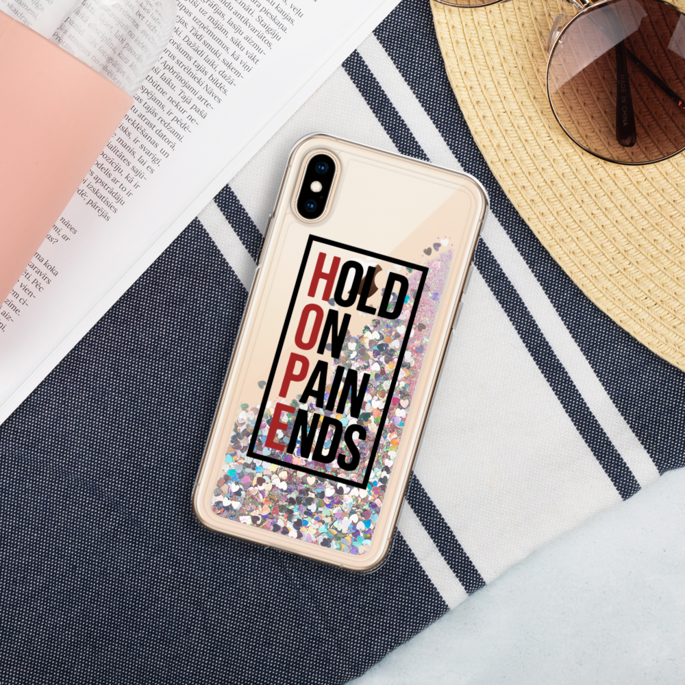 Hold on, Pain Ends, Liquid Glitter Phone Case