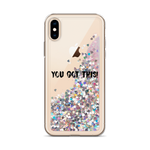 You Got This Liquid Glitter Phone Case