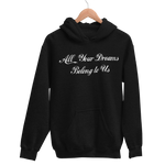 All Your Dreams Belong to Us Adult Hoodie