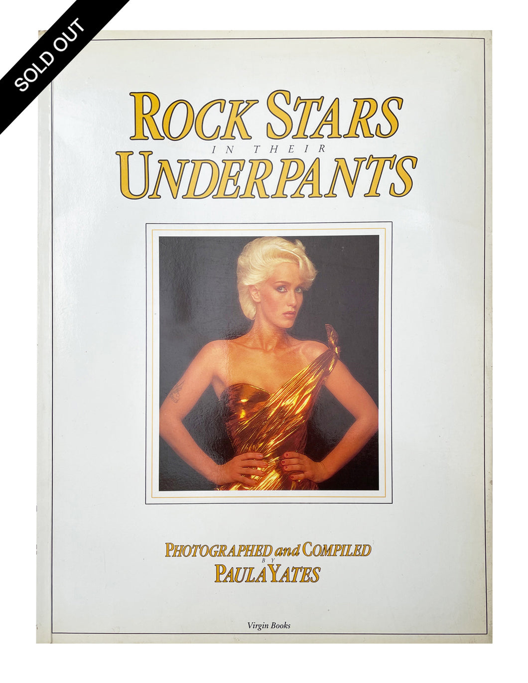 Rock Stars In Their Underpants, Paula Yates