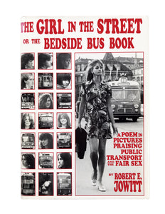 The Girl in the Street or the Bedside Bus Book, Robert E. Jowitt