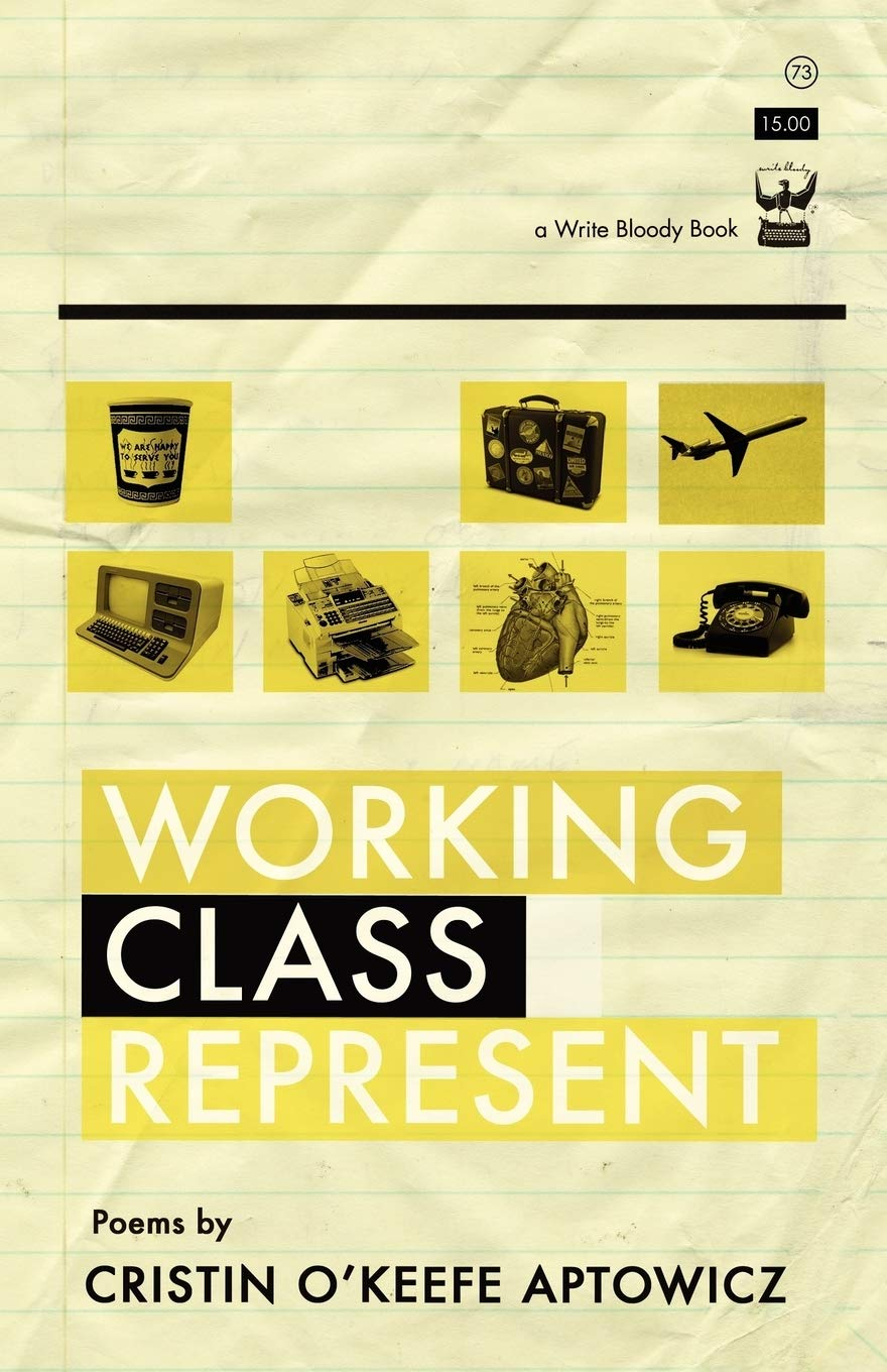 Working Class Represent by Cristin O'Keefe Aptowicz