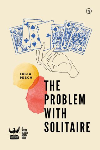 The Problem with Solitaire By Lucia Misch PRE-ORDER