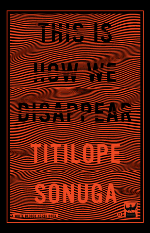 This Is How We Disappear by Titilope Sonuga