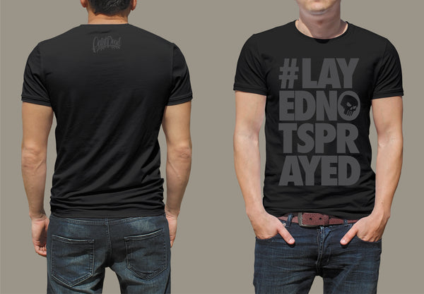 "Black Friday ""#LAYEDNOTSPRAYED"" Black T-Shirt - Paint is Dead Merchandise"