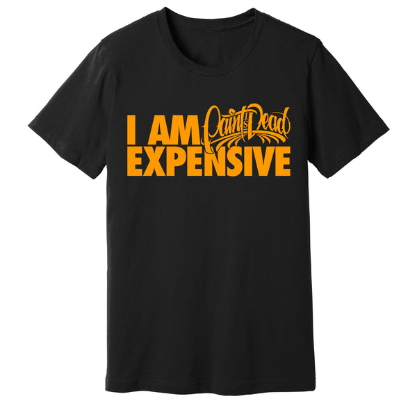 """I Am Expensive"" Black T-Shirt - Paint is Dead Merchandise"