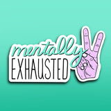 Mentally Exhausted Sticker | 3.4x2