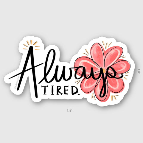 Always Tired Sticker | 3.4x1.8