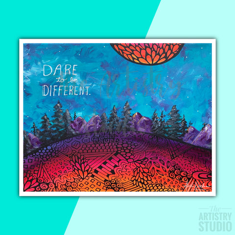 5x7 & 8x10 | Dare to be Different Print