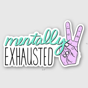 Mentally Exhausted Sticker   3.4x2