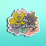 I hate everything Sticker | 2.8x2.5