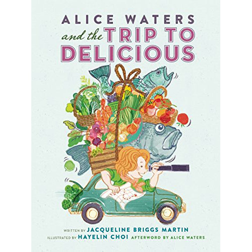 Alice Waters Trip to Delicious