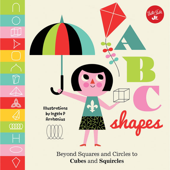 ABC Shapes: Beyond Squares and Circles to Cubes and Squircles Board Book