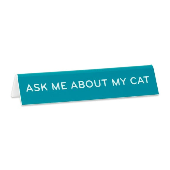 Desk Sign: Ask Me About My Cat