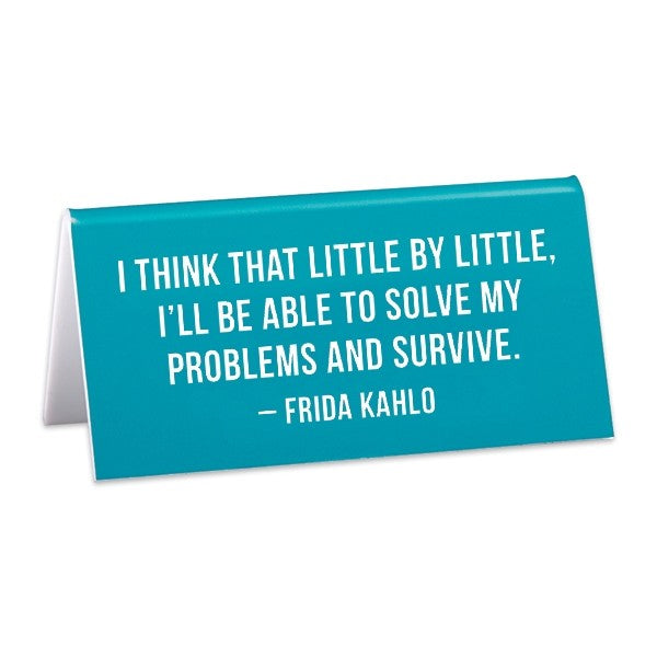 Desk Sign - Frida Kahlo Quote