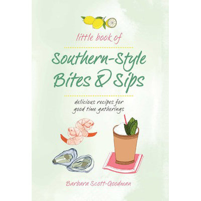Little Book of Southern Style Sips & Bites
