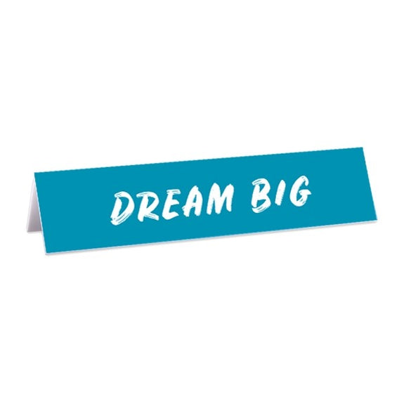 Desk Sign - Dream Big