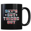 Sky's Out, Thighs Out - Coffee Mug