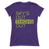 Sky's Out, Thighs Out V2 - Ladies