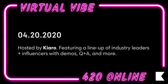 Virtual Vibe - Celebrate 420 Online With Kiaro!