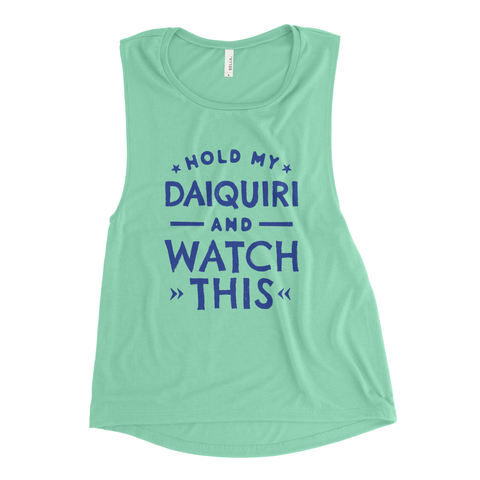 Hold My Daiquiri Ladies' Tank