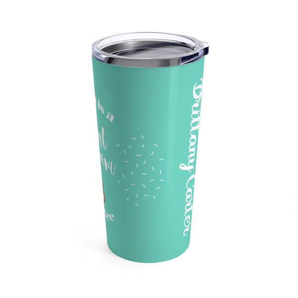 A Yawn is a Silent Scream for Coffee Tumbler 20oz
