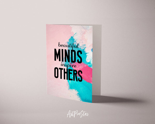 Beautiful minds inspire others Inspirational Quote Customized Greeting Cards