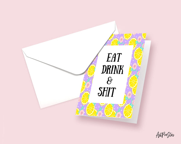Eat Drink & Shit Funny Quote Customized Greeting Cards