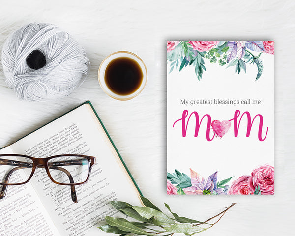 My greatest blessings call me Mom Mother's Day Occasion Greeting Cards
