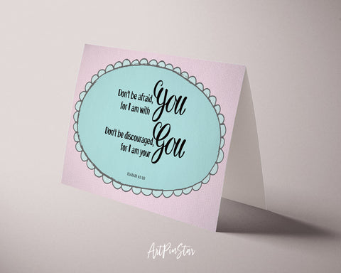 Don't be afraid for I am with you Isaiah 41:10 Bible Verse Customized Greeting Card