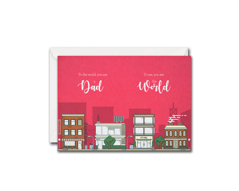 To the world, you are a dad To me, you are the world Father's Day Occasion Greeting Cards