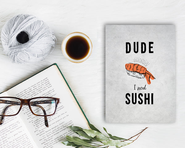 Dude I need Sushi Food Customized Gift Cards